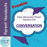 Early Intervention Parent Handout Unit: Conversation