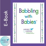 Early Intervention Parent Handouts Babbling with Babies: 12 topics