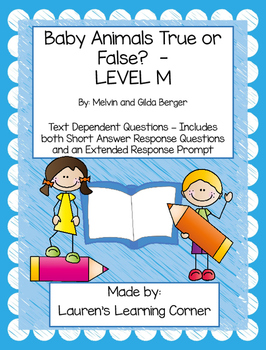 Baby Animals - True or False? - Level M - Text Dependent Questions