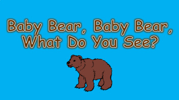 Baby Bear, Baby Bear, What Do You See PowerPoint Show + Story Books