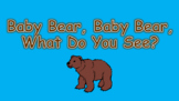 Baby Bear, Baby Bear, What Do You See PowerPoint Show + St
