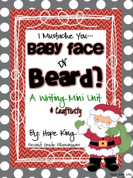 Baby Face or Beard?: A Holiday Persuasive Writing and Graphing Pack