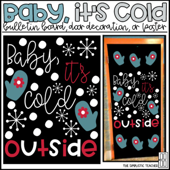 Baby, It's Cold Outside Winter Bulletin Board, Door Decor, or Poster