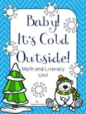 Baby Its Cold Outside Winter Math and Literacy Unit