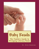 Baby Reads: The Family's Guide to Bringing  Literacy Home