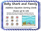 Baby Shark Addition Equation Sort Sums to 10 Less Than Equal More Than (PreK-1)