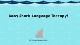 Baby Shark Language Therapy