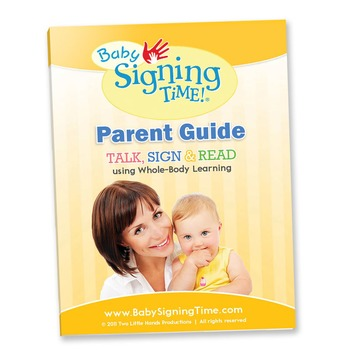 Baby Signing Time Parent Guide TALK, SIGN & READ Whole Body Learning