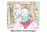 Baby Sister Needs Surgery