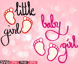 Baby girl SVG Baby Feet Little Girl wordart iron on shirt baby gift Clipart 444s