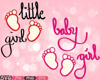 Baby girl SVG Baby Feet Little Girl wordart iron on shirt