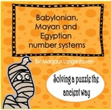 Babylonian, Mayan and Egyptian number systems