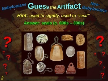 """Babylonians & Neo-Babylonians """"Guess the artifact"""" game: PPT w pictures & clues"""