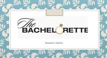 Bachelorette:  Elizabeth I Edition