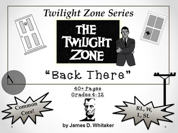 Back There Twilight Zone Episode Unit Resource Common Core