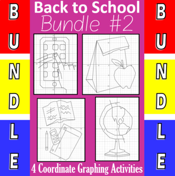 Back To School - 4 Coordinate Graphing Activities - Bundle #2