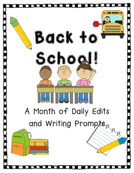 Back To School!  A Month of Daily Edits and Writing Prompts!