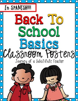 Back To School Basics SPANISH Version : Classroom Posters