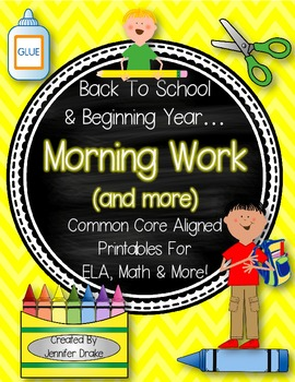 Back To School & Beginning Year Morning Work & More!  PreK-1 CC Aligned!