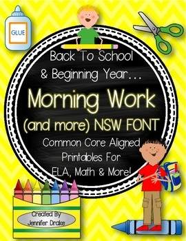 Back To School & Beginning Year Morning Work & More!  NSW Font!