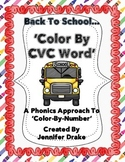 Back To School 'Color By CVC Word!' ~ A Phonics Approach to Color-By-Number!