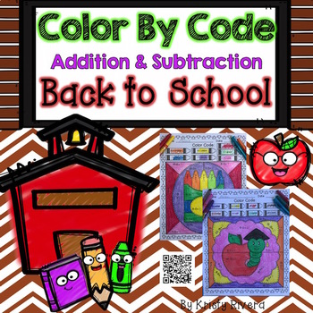 Back To School Color by Code:  Addition and Subtraction