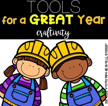 Back To School Craftivity - Tools for a great year!