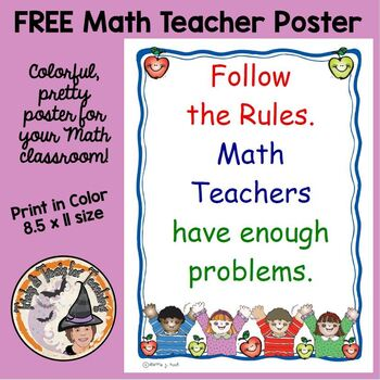 Back To School FREE Follow the Rules Math Teachers Have Enough Problems Poster