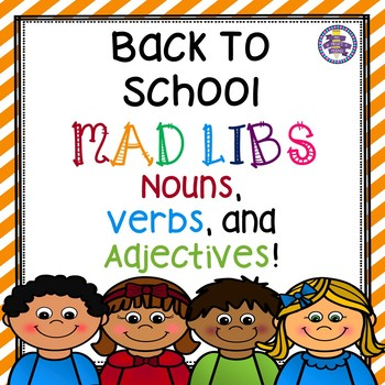 Back To School Mad Libs - Nouns, Verbs, and Adjectives