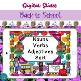 Back To School Nouns Verbs Adjectives Sort Google Slides