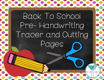 Back To School Pre-Handwriting Tracer and Cutting Pages