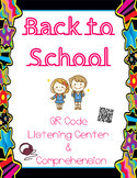 Back To School - QR Code Listening Center w/ Comprehension