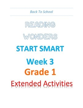 Back To School Reading Wonders Start Smart Grade 1 Week 3 Extended Activities!