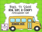 Back To School Roll Say and Color Articulation