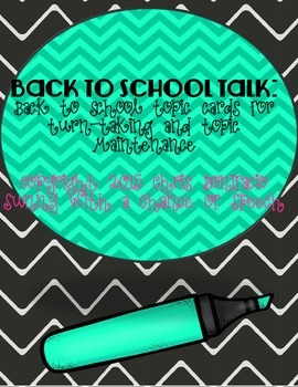 Back To School Talk: Turn Taking and Topic Maintenace