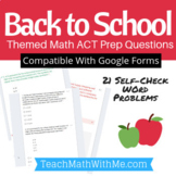 Back To School Theme - Math ACT Prep Practice - Compatible with Google Forms