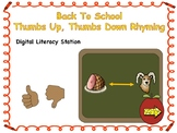 Back To School Thumbs Up, Thumbs Down Rhyming Digital Literacy Station