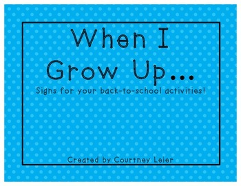 """Back To School: """"When I Grow Up"""" Signs"""