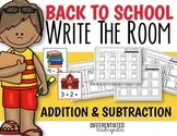 Back To School Write The Room for Addition and Subtraction-Differentiated