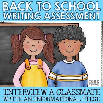 Back To School Writing Assessment - Interview With A Classmate