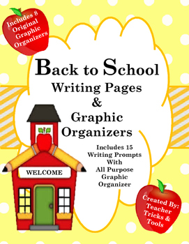 Back To School Writing Pages, Graphic Organizers, and Prompts