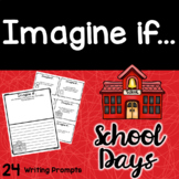 Back To School   Writing Prompts   Imagine if...