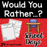 Back To School   Writing Prompts   Would You Rather...?
