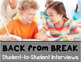 Back from Break: Student Interviews {NO PREP}