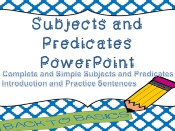 Complete and Simple Subjects and Predicates in Sentences PowerPoint