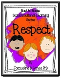 Back to Basics- Social Emotional Learning Series: Respect
