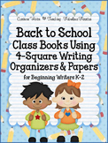 Back to School Class Books: 4-Square Writing Organizers for Beginning Writers