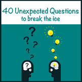 40 Unexpected Questions to Break the Ice