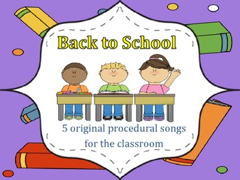 Back to School - 5 Procedural Songs for the Elementary Classroom