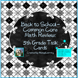 Back to School 5th Grade Common Core Math Review Task Cards